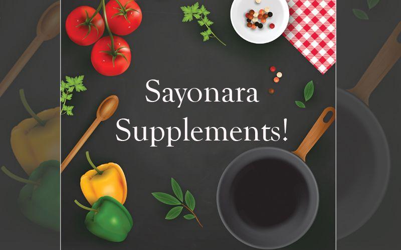 Sayonara Supplements