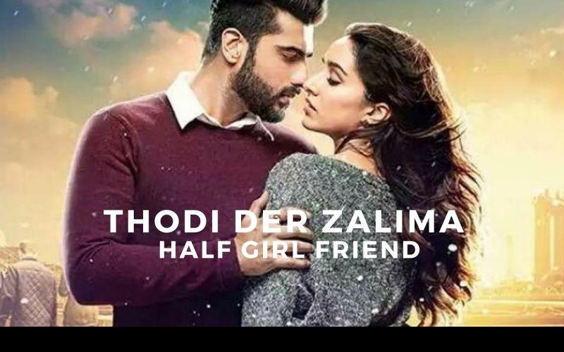 Half Girlfriend Song: 'Thodi Der'